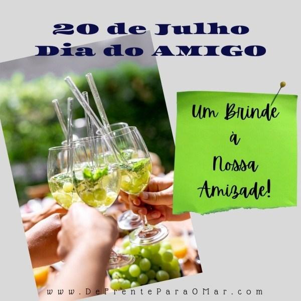 20 de Julho - Dia do Amigo - Um brinde à nossa Amizade!