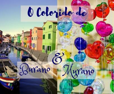 Itália, Veneza - O colorido das ilhas Burano e Murano