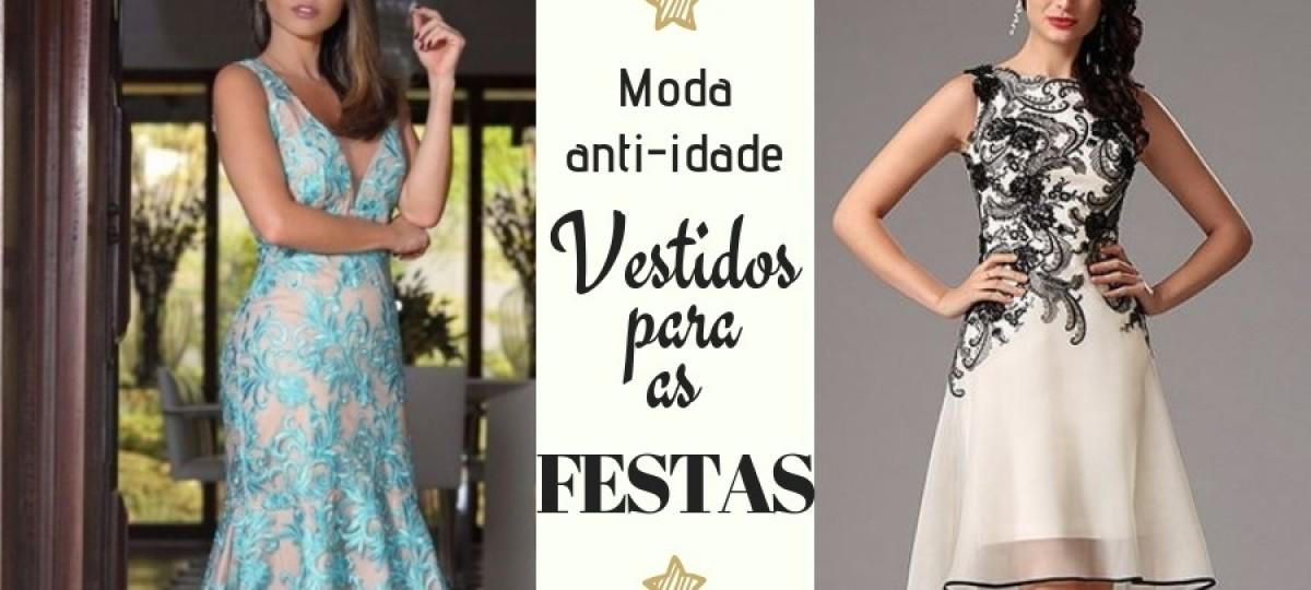 Moda anti-idade: Vestidos para as festas