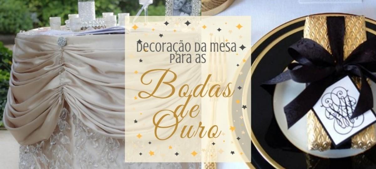 Ideias para decorar a mesa para as bodas de ouro