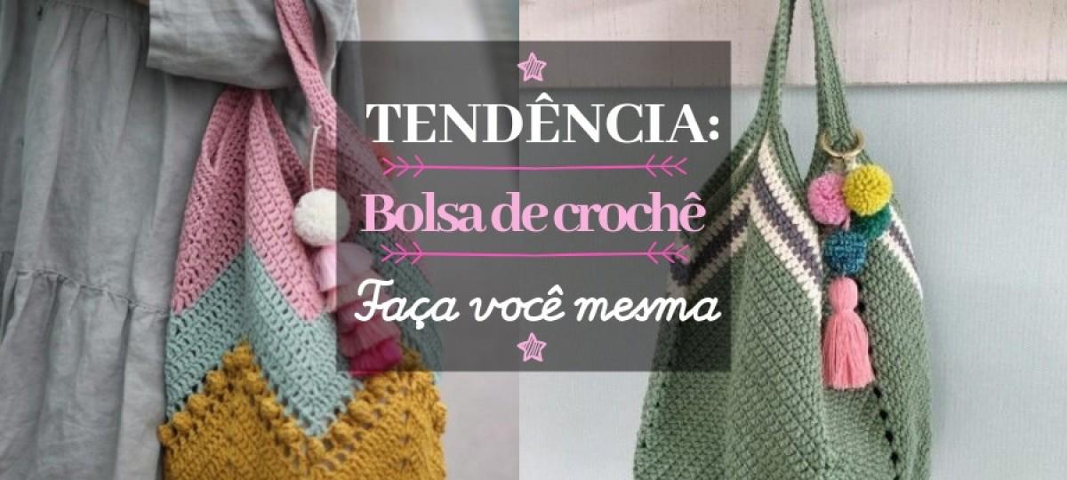 Tendência: Bolsa de crochê