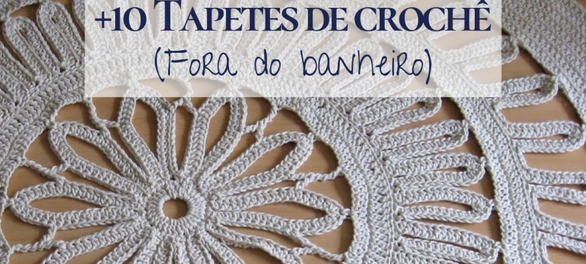 DIY e decore: Tapetes de crochê