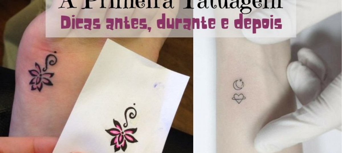 Sua primeira tatuagem? dicas antes, durante e depois