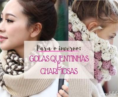 Para o inverno: golas quentinhas e charmosas