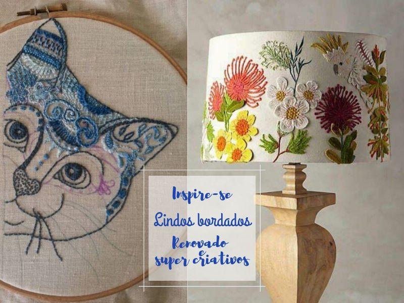 Inspire-se: bordado renovado e super criativo