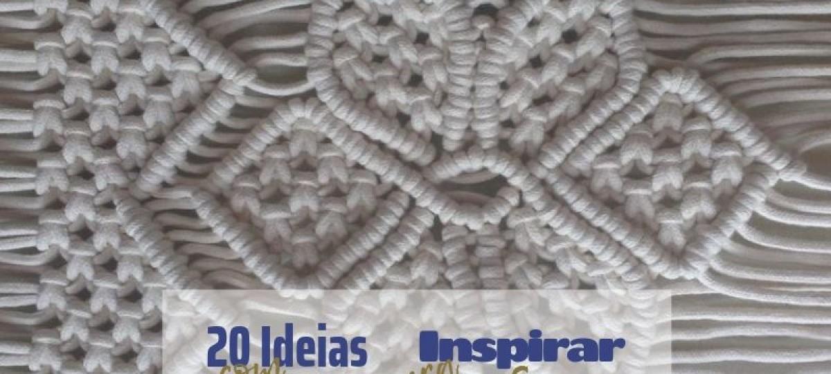 20 Ideias com macrame para inspirar e decorar