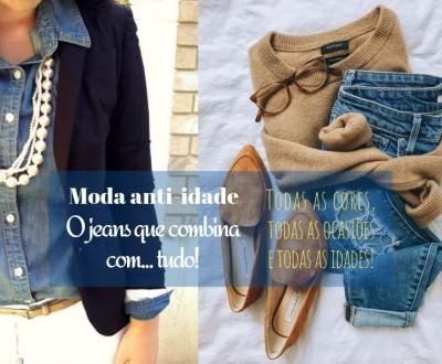 Moda anti-idade: o jeans combina com tudo!
