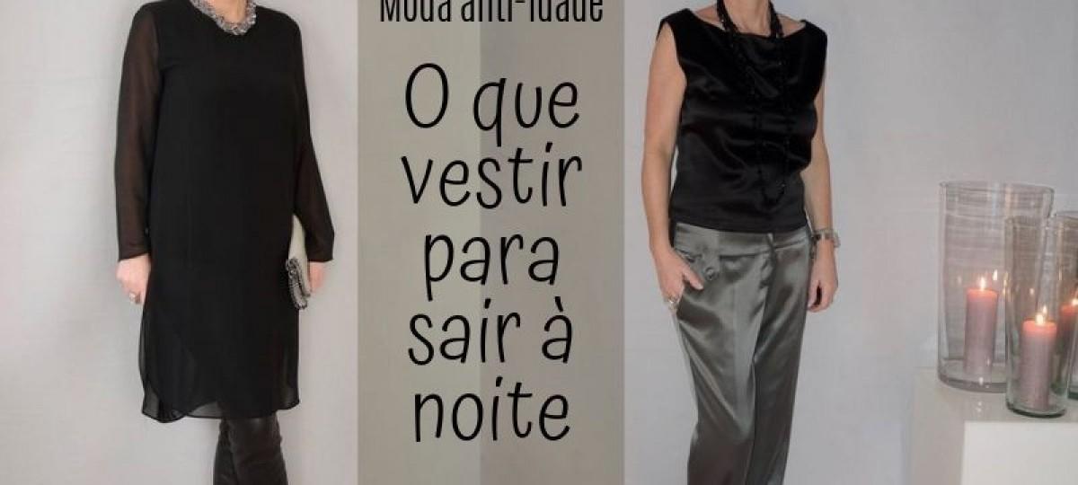 Moda anti-idade: o que vestir para sair a noite