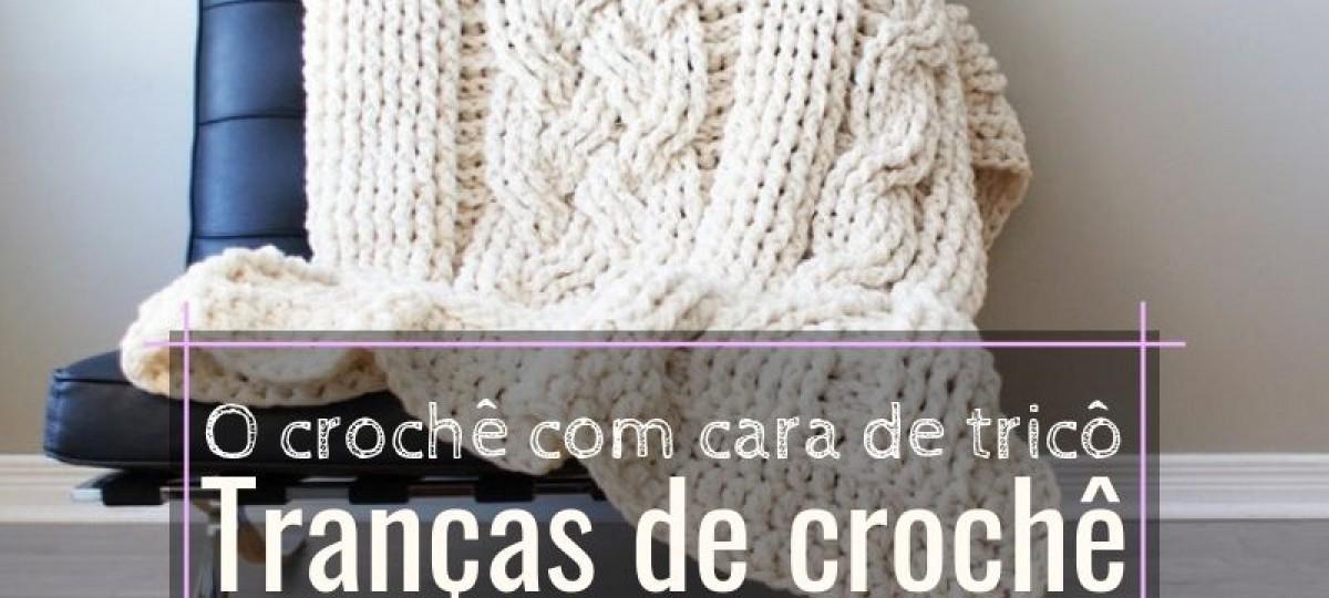 Trança de crochê - O crochê com cara de tricô