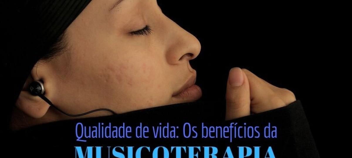 Qualidade de Vida: Os benefícios da Musicoterapia