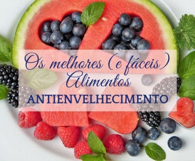 Os melhores alimentos antienvelhecimento