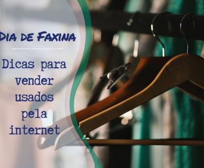 Dia de faxina: Dicas para vender usados pela internet