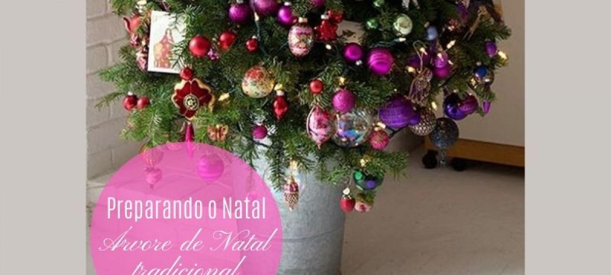 Preparando o Natal: Árvore de Natal tradicional