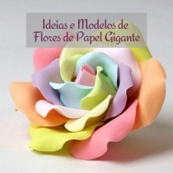 Ideias e modelos de flores de papel gigante