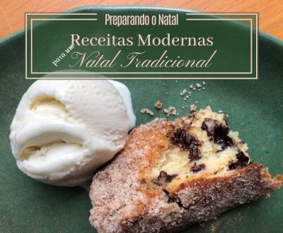 Preparando o Natal: Receitas modernas para o Natal tradicional