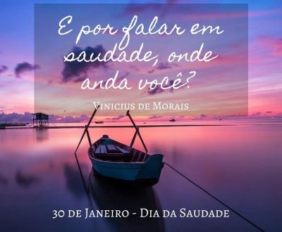 30 de Janeiro - Dia da Saudade