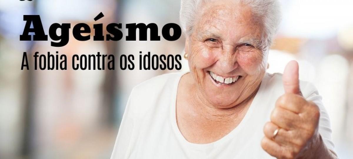 Ageísmo, a fobia contra os idosos
