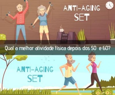 Qual a melhor atividade física depois dos 50 e 60 ?