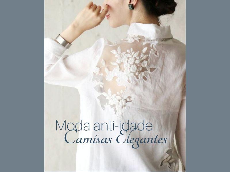 Moda anti-idade: Camisas elegantes