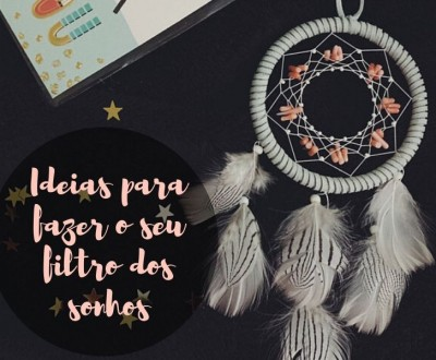 Ideias para fazer o seu filtro dos sonhos
