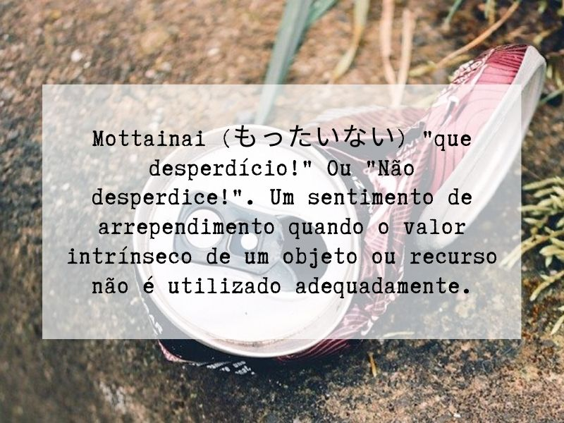 Mottainai, conceito japonês para o desperdício