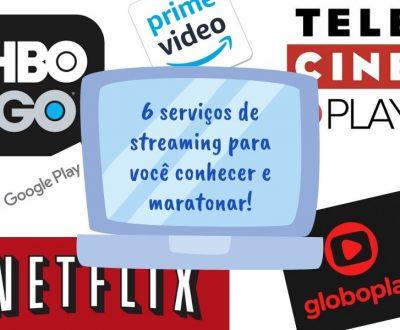 6 serviços de streaming para você conhecer e maratonar!