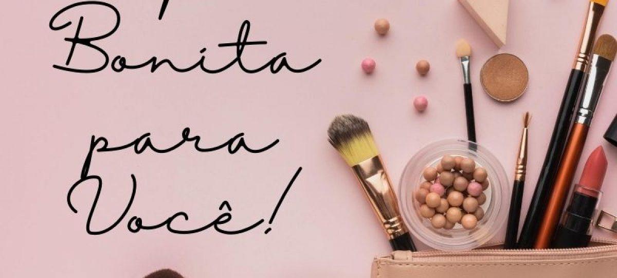 Fique bonita para você!