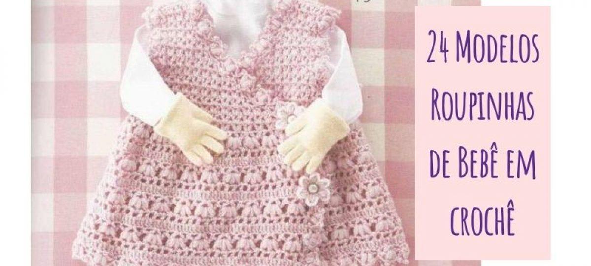 24 Modelos de Roupinha de Bebê em Crochê
