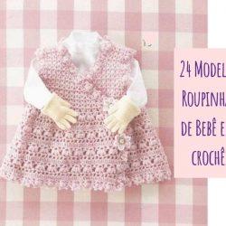 24 Modelos roupinhas de bebê em crochê