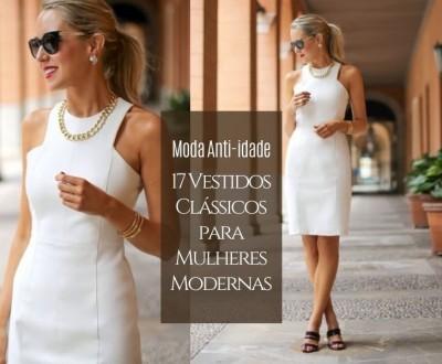 Moda anti-idade: 17 Modelos de vestidos clássicos para mulheres modernas