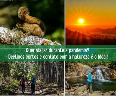 Quer viajar durante a pandemia? Destinos curtos e contato com a natureza é o Ideal!