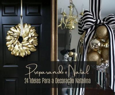 Preparando o Natal: 24 Ideias para a decoração natalina