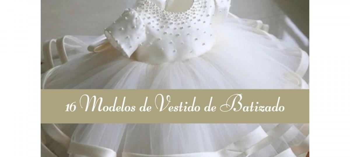 16 Modelos de vestido de batizado