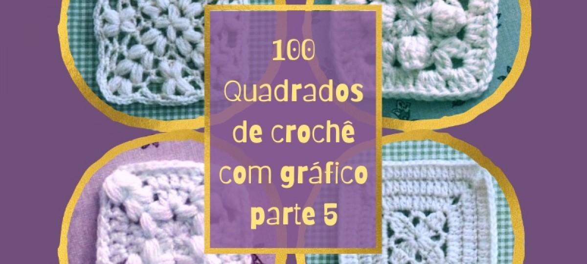 100 Quadrados de Crochê cm Gráfico Parte 5