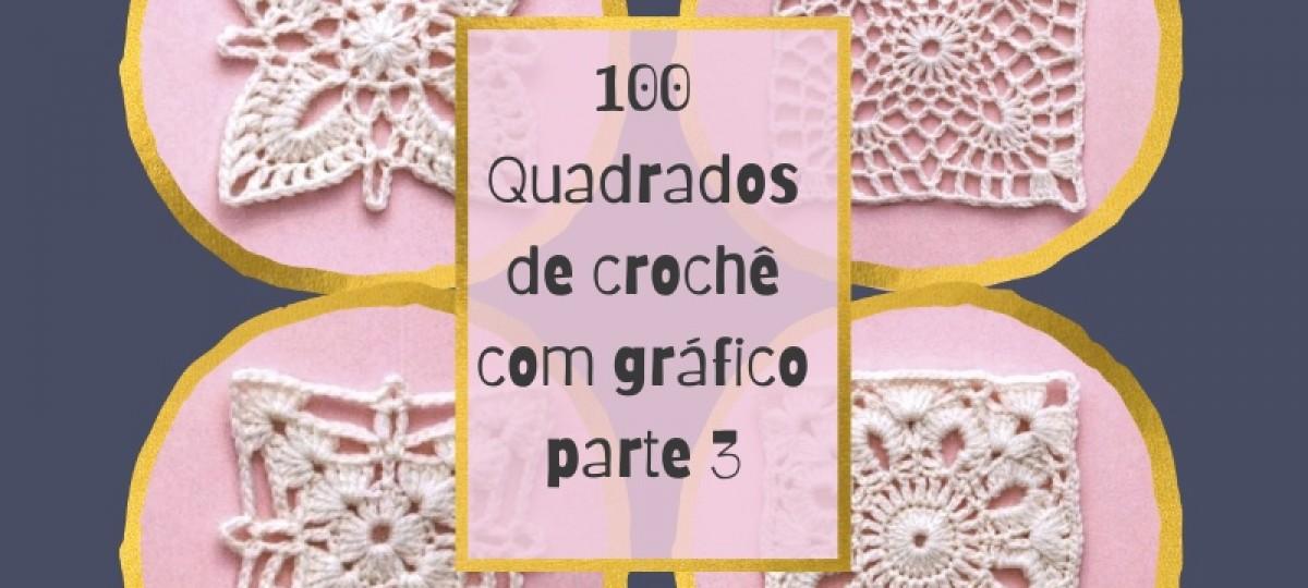 100 Quadrados de Crochê cm Gráfico Parte 3