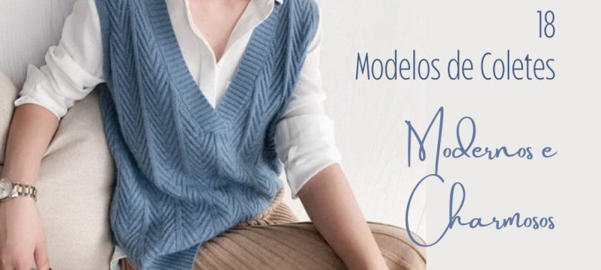 Moda anti-idade: 18 coletes modernos e charmosos