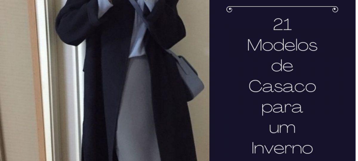 21 modelos de casacos para um inverno quentinho