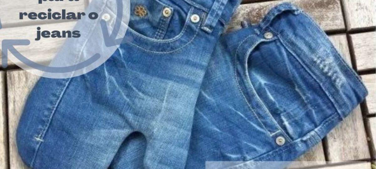 Recicle, reuse, refaça! 20 Ideias para reciclar o jeans
