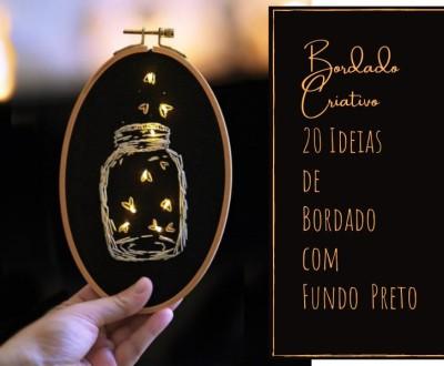 Bordado Criativo: 20 Ideias de Bordado com Fundo Preto