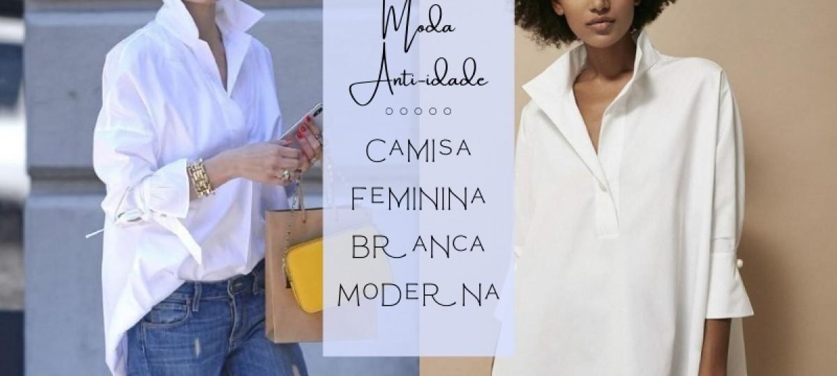 Moda Anti-idade: Camisa Feminina Branca Moderna