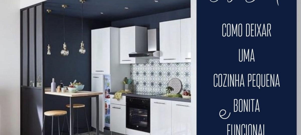 Casa Bonita: Como deixar uma cozinha pequena bonita e funcional